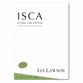 Isca (flute, viola and harp) score and parts -  IAN LAWSON